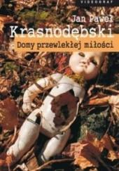 Okładka książki Domy przewlekłej miłości Jan Paweł Krasnodębski