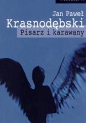 Okładka książki Pisarz i karawany Jan Paweł Krasnodębski