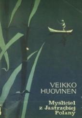 Okładka książki Myśliciel z Jastrzębiej Polany Veikko Huovinen