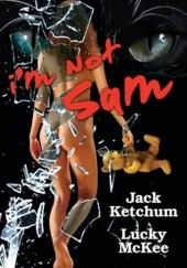 Okładka książki I'm not Sam Jack Ketchum,Lucky McKee