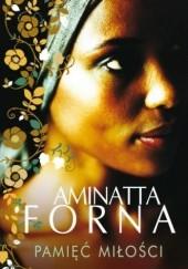 Okładka książki Pamięć miłości Aminatta Forna