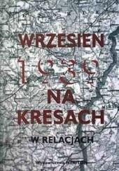 Okładka książki Wrzesień 1939 na Kresach w relacjach Czesław Grzelak