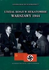 Okładka książki Udział Rosji w hekatombie Warszawy 1944 Leszek Wojciech Dzikiewicz