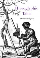 Okładka książki Hieroglyphic Tales Horace Walpole