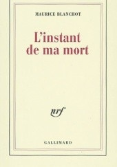 Okładka książki L'instant de ma mort Maurice Blanchot