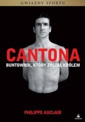 Okładka książki Cantona. Buntownik, który został królem Philippe Auclair
