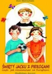 Okładka książki Święty Jacku z pierogami - czyli jak rozmawiać ze Świętym. Ewa Skarżyńska