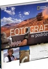 Okładka książki Fotograf w podróży Jacek Bonecki