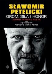 Okładka książki GROM. Siła i honor Michał Komar,Sławomir Petelicki