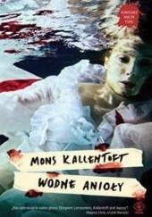 Okładka książki Wodne anioły Mons Kallentoft