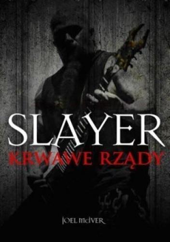Okładka książki Slayer. Krwawe rządy Joel McIver