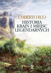 Okładka książki Historia krain i miejsc legendarnych Umberto Eco