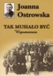 Okładka książki Tak musiało być Joanna Ostrowska