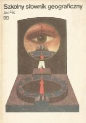 Okładka książki Szkolny słownik geograficzny Jan Flis