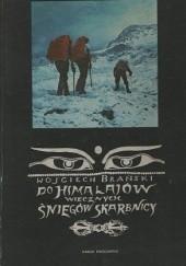 Okładka książki Do Himalajów wiecznych śniegów skarbnicy Wojciech Brański