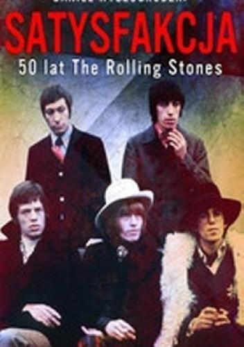 Okładka książki Satysfakcja. 50 lat The Rolling Stones Daniel Wyszogrodzki