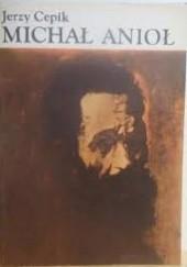 Okładka książki Michał Anioł Jerzy Cepik