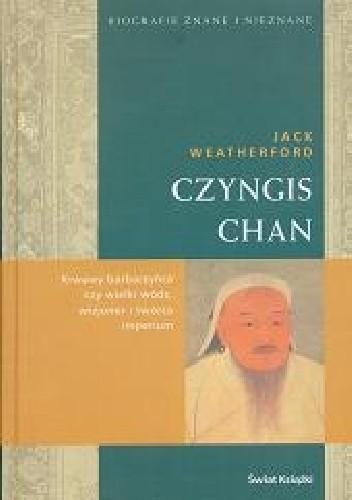 Okładka książki Czyngis Chan Jack Weatherford