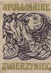 Okładka książki Zwierzyniec albo świta Orfeusza Guillaume Apollinaire