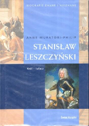 Okładka książki Stanisław Leszczyński Anne Muratori-Philip