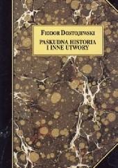 Okładka książki Paskudna historia i inne utwory Fiodor Dostojewski