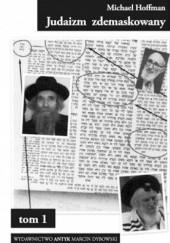 Okładka książki Judaizm zdemaskowany w oparciu o jego własne święte księgi. Tom 1 Michael Hoffman