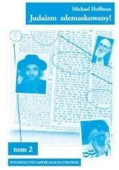 Okładka książki Judaizm zdemaskowany w oparciu o jego własne święte księgi. Tom 2 Michael Hoffman