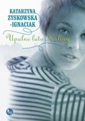 Okładka książki Upalne lato Kaliny Katarzyna Zyskowska
