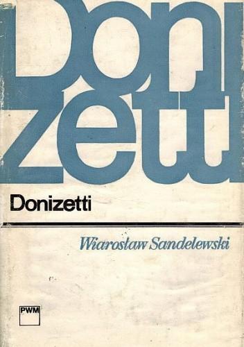 Okładka książki Donizetti Wiarosław Sandelewski