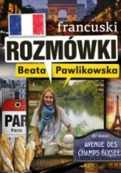 Okładka książki Rozmówki. Francuski Beata Pawlikowska