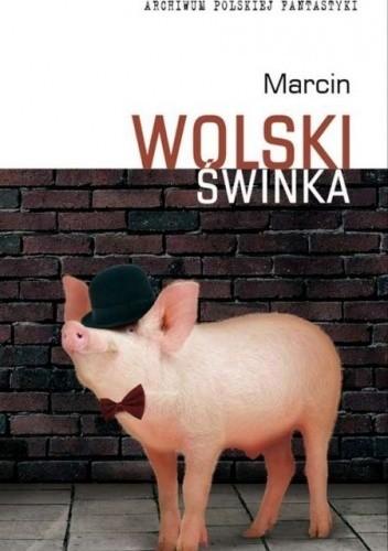 Okładka książki Świnka. Matriarchat Marcin Wolski