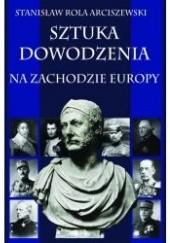 Okładka książki Sztuka dowodzenia na zachodzie Europy