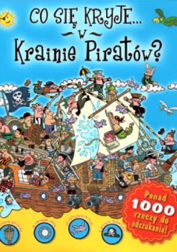 Okładka książki Co się kryje w krainie piratów? praca zbiorowa