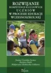 Okładka książki ROZWIJANIE KOMPETENCJI KLUCZOWYCH U C Z N I Ó W W PROCESIE EDUKACJI WCZESNOSZKOLNEJ Janina Uszyńska-Jarmoc
