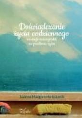 Okładka książki Doświadczanie życia codziennego Joanna Małgorzata Łukasik