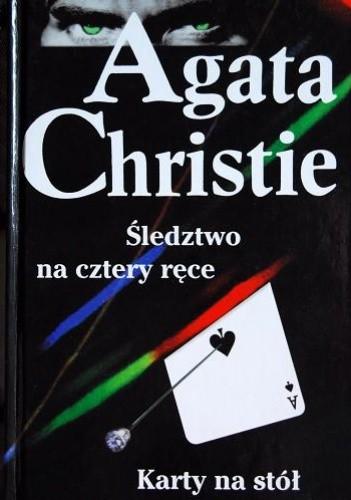 Okładka książki Śledztwo na cztery ręce; Karty na stół Agatha Christie