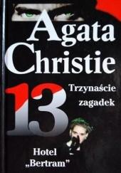 Okładka książki Trzynaście zagadek; Hotel Bertram Agatha Christie