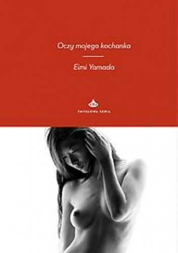 Okładka książki Oczy mojego kochanka Eimi Yamada