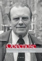 Okładka książki Obecność. Wspomnienia o Czesławie Miłoszu Anna Romaniuk
