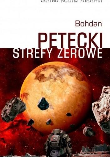 Okładka książki Strefy zerowe Bohdan Petecki