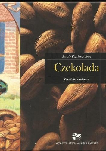 Okładka książki Czekolada. Poradnik smakosza Annie Perrier-Robert