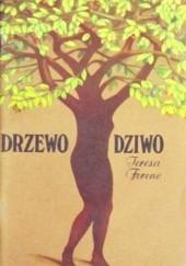 Okładka książki Drzewo dziwo Teresa Ferenc