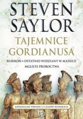 Okładka książki Tajemnice Gordianusa. Rubikon. Ostatnio widziany w Massilii. Mgliste proroctwa Steven Saylor
