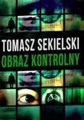 Okładka książki Obraz kontrolny Tomasz Sekielski