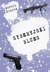 Okładka książki Syberyjski blues Marcin Rusnak