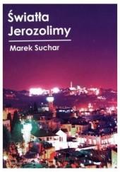 Okładka książki Światła Jerozolimy Marek Suchar
