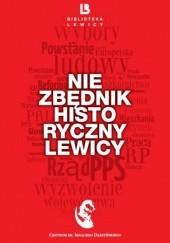 Okładka książki Niezbędnik historyczny lewicy Piotr Szumlewicz,Bartosz Machalica,Danuta Waniek,Małgorzata Winiarczyk-Kossakowska