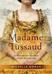 Okładka książki Madame Tussaud Michelle Moran