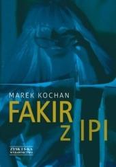 Okładka książki Fakir z Ipi Marek Kochan