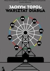 Okładka książki Warsztat diabła Jáchym Topol